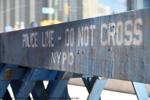 New York City Life Do not cross Print by mick gibbons